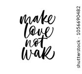 make love not war phrase. ink... | Shutterstock .eps vector #1056690482