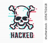 hacked glitch text. skull and... | Shutterstock .eps vector #1056752618