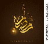 ramadan kareem greeting card... | Shutterstock .eps vector #1056803666