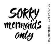 sorry  mermaid only   hand... | Shutterstock .eps vector #1056971402