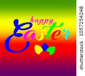 happy easter colorful lettering.... | Shutterstock .eps vector #1057254248