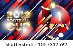 football 2018 world... | Shutterstock .eps vector #1057312592