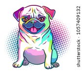 Stock vector pug dog pop art style illustration in bright neon rainbow colors with halftone dot background 1057409132