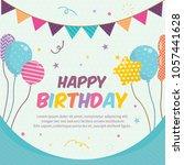happy birhtday greeting card.... | Shutterstock .eps vector #1057441628