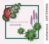 tropical vegetation background. ... | Shutterstock .eps vector #1057559006