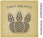 sweet pineapple vintage... | Shutterstock .eps vector #1058520362
