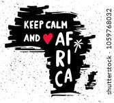 keep calm and love africa.... | Shutterstock .eps vector #1059768032