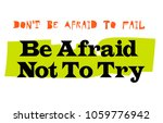 don t be afraid to fail be... | Shutterstock . vector #1059776942