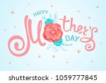 inscription happy mothers day... | Shutterstock .eps vector #1059777845