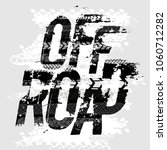 off road grunge tyre lettering. ... | Shutterstock .eps vector #1060712282