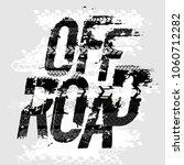 off road grunge tyre lettering. ... | Shutterstock .eps vector #1060712282