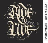 ride to live   motorcycle biker ... | Shutterstock .eps vector #1061751665