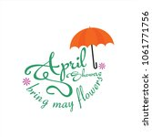 april showers bring may flowers ... | Shutterstock .eps vector #1061771756