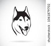vector of siberian husky dog... | Shutterstock .eps vector #1061879702