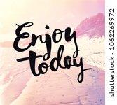 quote   enjoy today | Shutterstock . vector #1062269972