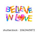 believe in love. vector... | Shutterstock .eps vector #1062465872