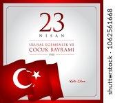 23 nisan cocuk bayrami vector... | Shutterstock .eps vector #1062561668