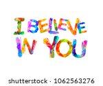 i believe in you. motivational... | Shutterstock .eps vector #1062563276
