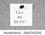 you are dead   death threat.... | Shutterstock . vector #1062762242