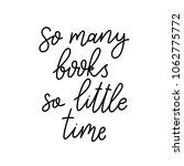 so many books  so little time.... | Shutterstock .eps vector #1062775772