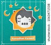 ramadhan kareem greeting card... | Shutterstock .eps vector #1063471538