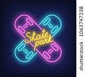 skate park neon text on crossed ... | Shutterstock .eps vector #1063747238