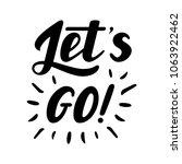 let s go vector lettering card...   Shutterstock .eps vector #1063922462