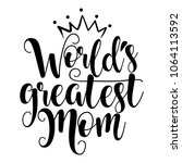 'world's greatest mom'   happy... | Shutterstock .eps vector #1064113592