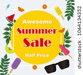 awesome summer sale  half price.... | Shutterstock .eps vector #1064134352