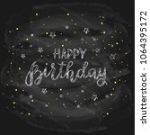 lettering happy birthday... | Shutterstock . vector #1064395172