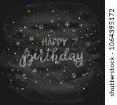 lettering happy birthday...   Shutterstock . vector #1064395172
