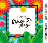 happy cinco de mayo greeting... | Shutterstock .eps vector #1064404286