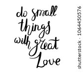 do small things with great love.... | Shutterstock . vector #1064450576