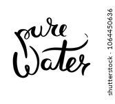 pure water. hand drawn raster... | Shutterstock . vector #1064450636