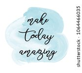 make today amasin inspiration... | Shutterstock .eps vector #1064466035