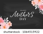 happy mother's day handwritten... | Shutterstock .eps vector #1064515922