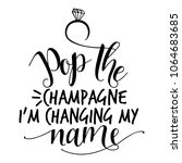 pop the champagne i'm changing... | Shutterstock .eps vector #1064683685