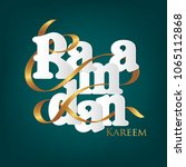 beautiful ramadan kareem text... | Shutterstock .eps vector #1065112868