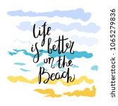 life is better on the beach.... | Shutterstock .eps vector #1065279836
