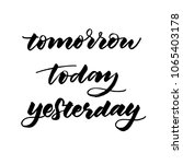 tomorrow today yesterday  hand... | Shutterstock .eps vector #1065403178
