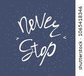inspirational and motivational... | Shutterstock . vector #1065418346
