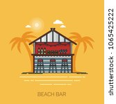 alcohol bar at beach  building... | Shutterstock .eps vector #1065425222