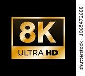 8k ultra hd symbol  high... | Shutterstock .eps vector #1065472688