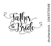 'father of the bride'  hand... | Shutterstock .eps vector #1065570548