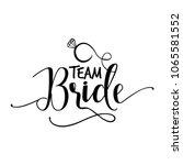 'team bride'  hand lettering... | Shutterstock .eps vector #1065581552