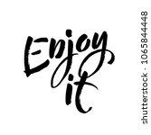 enjoy calligraphy. hand drawing ... | Shutterstock .eps vector #1065844448