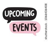 upcoming events. vector hand... | Shutterstock .eps vector #1066436408