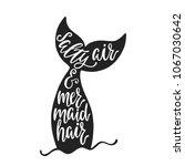 salty air and mermaid hair.... | Shutterstock .eps vector #1067030642