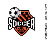 football soccer  badges design... | Shutterstock .eps vector #1067074895