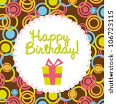 cute birthday card with gift.... | Shutterstock .eps vector #106723115